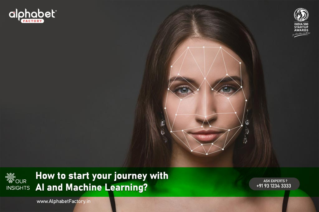 How to start your journey with AI and Machine Learning.